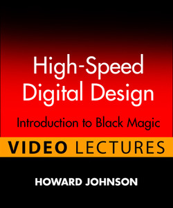 High-Speed Digital Design (Video Lectures): Introduction to Black Magic
