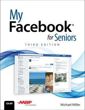 My Facebook® for Seniors, Third Edition