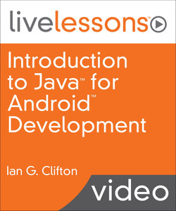 Introduction to Java for Android Development LiveLessons Video Training