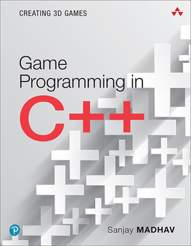 Game Programming in C++: Creating 3D Games, First edition