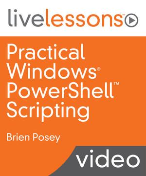 Practical Windows PowerShell Scripting [Video]