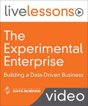 The Experimental Enterprise: Building a Data-Driven Business (SVDS Video Series