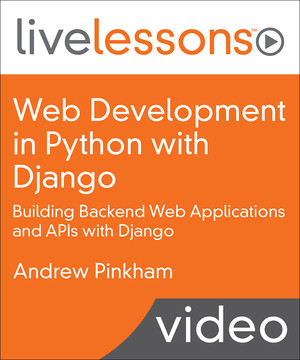 Web Development in Python with Django: Building Backend Web