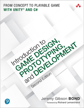 Introduction to Game Design, Prototyping, and Development: From