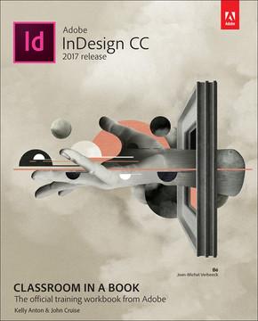Adobe InDesign CC Classroom in a Book® (2017 release)
