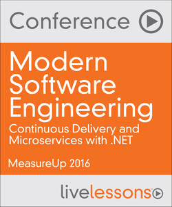 Modern Software Engineering: Continuous Delivery and Microservices with .NET (MeasureUP Conference)