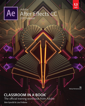 Adobe After Effects CC Classroom in a Book® (2017 release)
