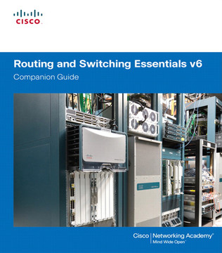 Routing and Switching Essentials v6 Companion Guide [Book]
