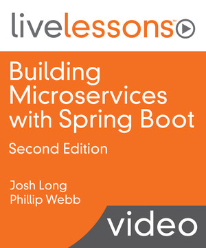 Building Microservices with Spring Boot, Second Edition [Video]