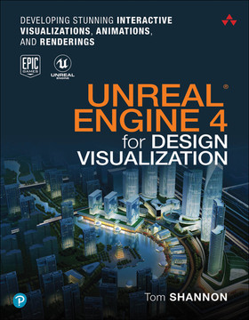 Unreal Engine 4 for Design Visualization: Developing Stunning