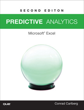 Predictive Analytics: Microsoft® Excel 2016, 2nd Edition [Book]