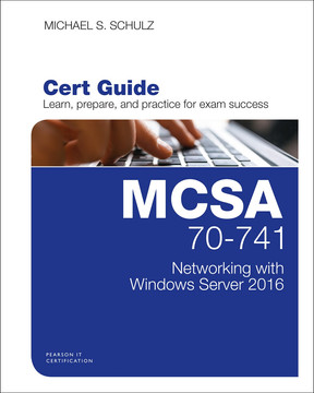MCSA 70-741 Cert Guide: Networking with Windows Server 2016, First Edition