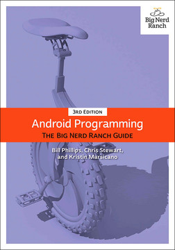 Android Programming: The Big Nerd Ranch Guide, Third Edition
