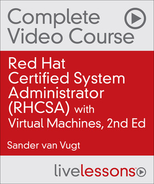Red Hat Certified System Administrator (RHCSA) with Virtual Machines, Second Edition