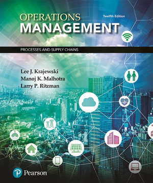 Operations Management: Processes and Supply Chains, 12th Edition