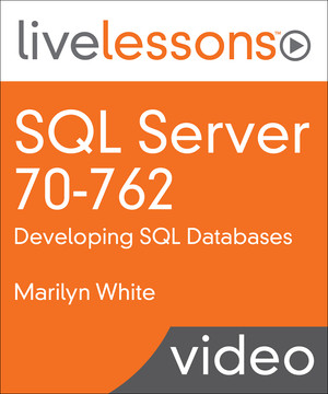 SQL Server 70-762: Developing SQL Databases: Required Knowledge for SQL Server 2012 and 2014
