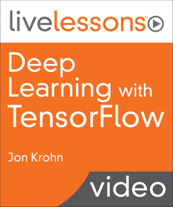 Deep Learning with TensorFlow: Applications of Deep Neural Networks to Machine Learning Tasks