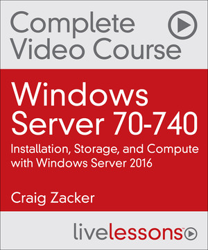 Windows Server 70-740: Installation, Storage, and Compute with Windows Server 2016
