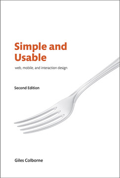 Simple and Usable Web, Mobile, and Interaction Design, Second Edition