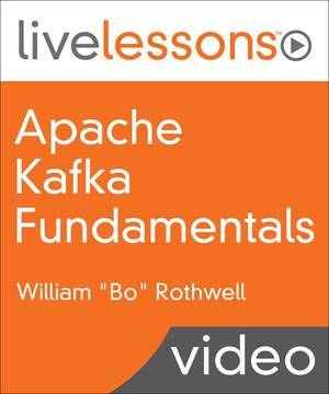 Apache Kafka Fundamentals LiveLessons