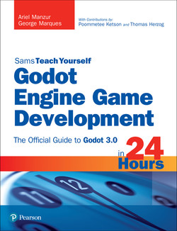 Sams Teach Yourself, Godot Engine Game Development in 24 Hours: The Official Guide to Godot 3.0
