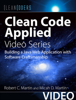 Clean Code Applied (Clean Coders Video Series): Building a Java Web Application with Software Craftsmanship