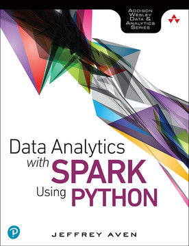 Data Analytics with Spark Using Python, First edition