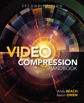 Video Compression Handbook, Second Edition
