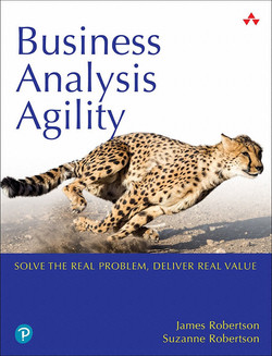 Business Analysis Agility: Solve the Real Problem, Deliver Real Value, First Edition