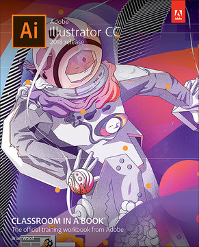 Adobe Illustrator CC Classroom in a Book (2018 release), First Edition