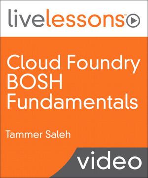 Cloud Foundry BOSH Fundamentals LiveLessons