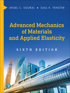 Advanced Mechanics of Materials and Applied Elasticity, 6th Edition