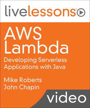 AWS Lambda: Developing Serverless Applications with Java