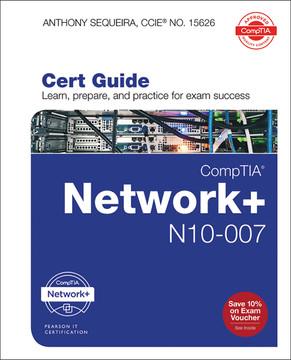 CompTIA Network+ N10-007 Cert Guide, First Edition