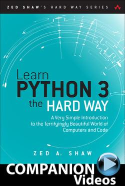Learn Python 3 the Hard Way (Companion Videos)