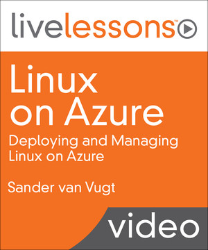 Linux on Azure: Deploying and Managing Linux on Azure
