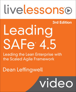 Leading SAFe Scaled Agile Framework 4.5 LiveLessons