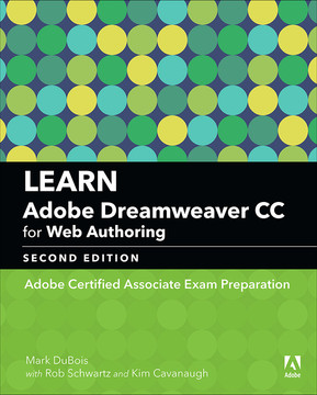 Learn Adobe Dreamweaver CC for Web Authoring: Adobe Certified Associate Exam Preparation, Second Edition