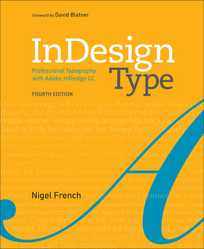 InDesign Type: Professional Typography with Adobe InDesign, Fourth Edition