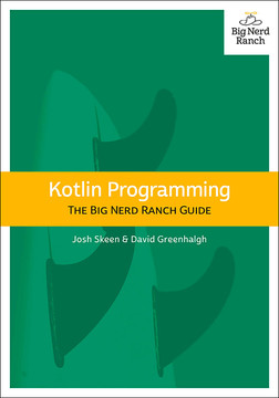Kotlin Programming: The Big Nerd Ranch Guide, First Edition [Book]