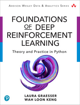 Foundations of Deep Reinforcement Learning: Theory and Practice in Python