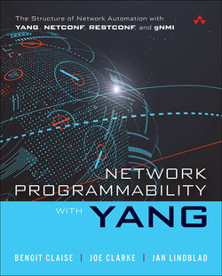 Network Programmability with YANG: The Structure of Network Automation with YANG, NETCONF, RESTCONF, and gNMI, First Edition