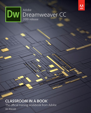 Adobe Dreamweaver CC Classroom in a Book (2019 Release), First Edition