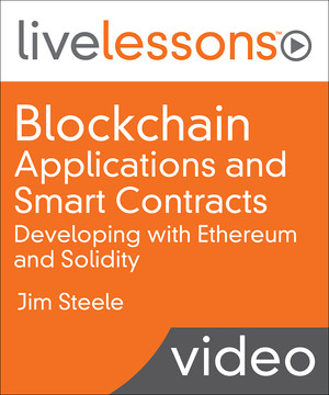 Blockchain Applications and Smart Contracts: Developing with Ethereum and Solidity