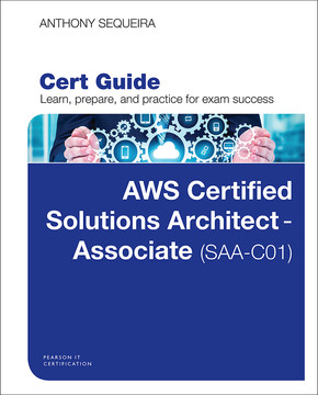 AWS Certified Solutions Architect - Associate (SAA-C01) Cert Guide, First Edition