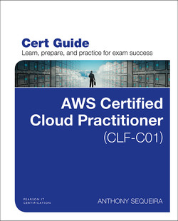 AWS Certified Cloud Practitioner (CLF-C01) Cert Guide, First Edition