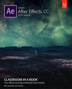 Adobe After Effects CC Classroom in a Book (2019 Release), First Edition
