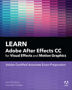 Learn Adobe After Effects CC for Visual Effects and Motion Graphics, First Edition