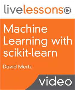 Machine Learning with scikit-learn LiveLessons