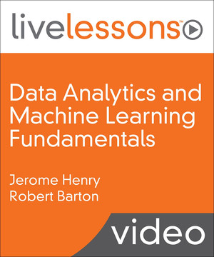 Data Analytics and Machine Learning Fundamentals LiveLessons
